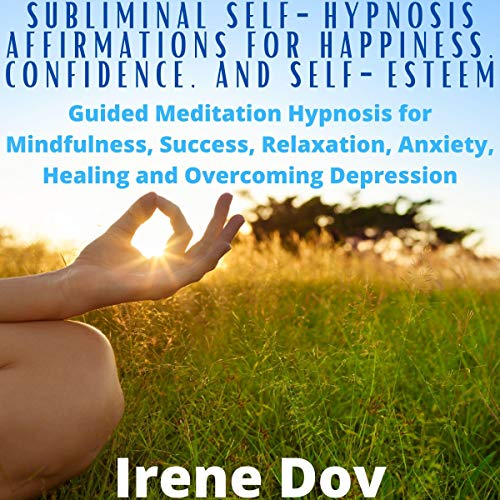 Subliminal Self-Hypnosis Affirmations for Happiness, Confidence, and Self-Esteem Titelbild