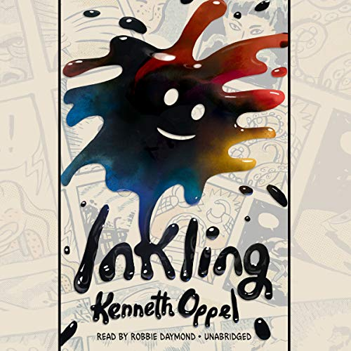 Inkling                   By:                                                                                                                                 Kenneth Oppel                               Narrated by:                                                                                                                                 Robbie Daymond                      Length: 6 hrs and 7 mins     8 ratings     Overall 4.8