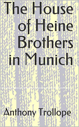 The House of Heine Brothers in Munich (English Edition)