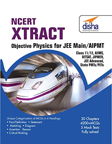 NCERT Xtract – Objective Physics for JEE Main, AIPMT, Class 11/ 12, AIIMS, BITSAT, JIPMER, JEE Adv, State PMTs/ PETs (English)