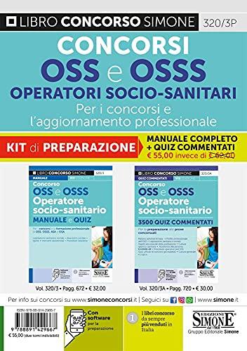 Concorsi OSS e OSSS Operatori Socio-Sanitari. Per i concorsi e l'aggiornamento professionale. Kit di preparazione. Manuale completo + quiz commentati. Con software di simulazione
