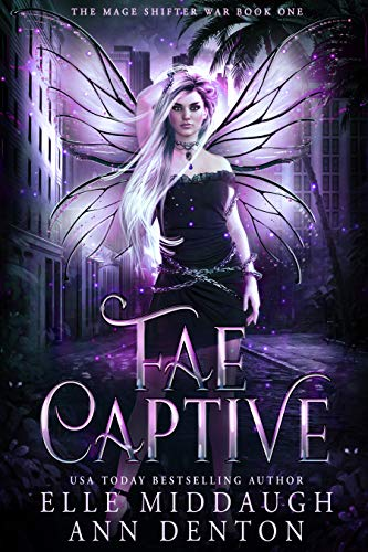 Fae Captive (The Mage Shifter War Book 1)