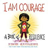I Am Courage: A Book of Resilience (I Am...