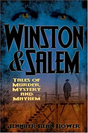 Winston and Salem Tales of Murder, Mystery and Mayhem