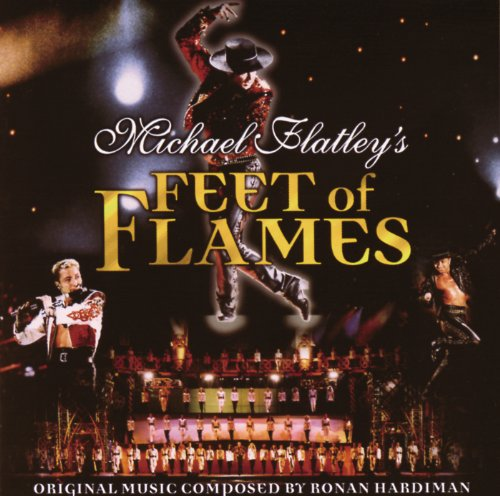 Michael Flatley's Feet Of Flames