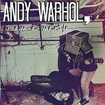 Andy Warhol, I Am a Martyr