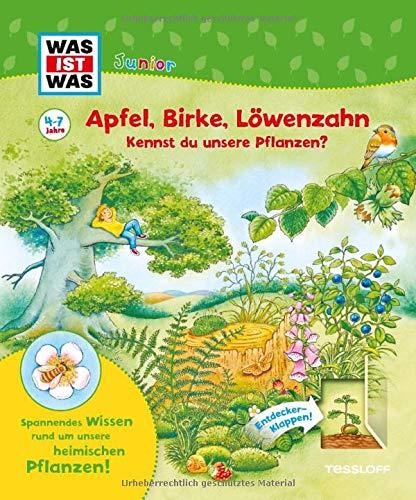 WAS IST WAS Junior Apfel, Birke, Löwenzahn Kennst du unsere Pflanzen?: WAS IST WAS Junior Edition