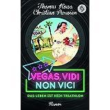 Vegas, vidi, non vici (Humor): Das Leben ist kein Triathlon (Purwien & Kowa 2) (German Edition)
