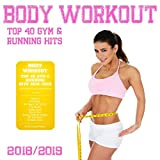 Body Workout - Top 40 Gym & Running Hits 2018 / 2019 (The Fitness Playlist Compilation)