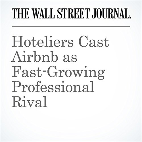 Hoteliers Cast Airbnb as Fast-Growing Professional Rival copertina