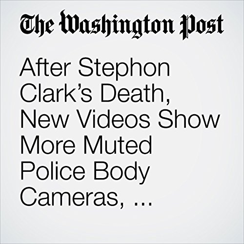After Stephon Clark's Death, New Videos Show More Muted Police Body Cameras, Delays to Render Aid copertina
