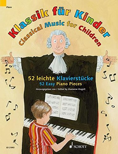 Classical Music for Children: 52 Easy Piano Pieces