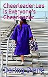 Cheerleader:Lee is Everyone's Cheerleader