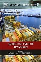 Modelling Freight Transport (Elsevier Insights)