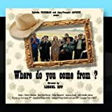 Where do you come from ? / Vous etes de la region ? by Thierry Malet (2011-02-16)