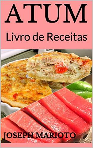 ATUM: Livro de Receitas (Portuguese Edition)