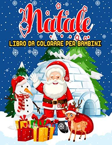 Natale libro da colorare: Natale da colorare - Libro da colorare per bambini di 4-8 anni - 50 illustrazioni con tema Natale - Regalo ideale per i bambini