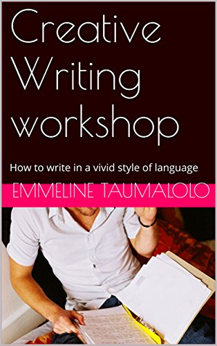 Creative Writing workshop: How to write in a vivid style of language (English Edition)