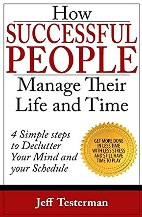 How Successful People Manage Their Life and Time