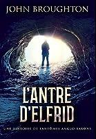 L'Antre D'Elfrid - Une Histoire De Fantômes Anglo-Saxons: Édition Reliée Premium
