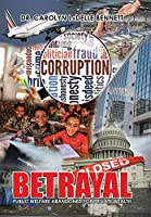 Betrayal: Public Welfare Abandoned for Private Wealth