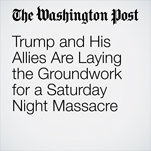 Trump and His Allies Are Laying the Groundwork for a Saturday Night Massacre copertina