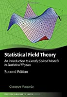 Statistical Field Theory: An Introduction to Exactly Solved Models in Statistical Physics, 2nd Edition Front Cover