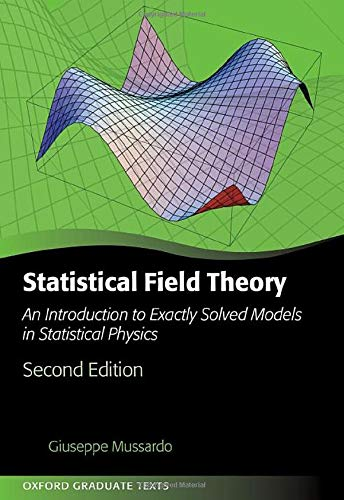 Statistical Field Theory: An Introduction to Exactly Solved Models in Statistical Physics (Oxford Graduate Texts)