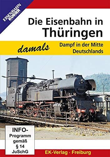 Die Eisenbahn in Thüringen - Dampf in der Mitte Deutschlands