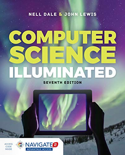 Compare Textbook Prices for Computer Science Illuminated 7 Edition ISBN 9781284155617 by Dale, Nell,Lewis, John