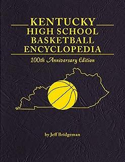 Kentucky High School Basketball Encyclopedia 100th Anniversary Edition