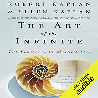 The Art of the Infinite     The Pleasures of Mathematics              By:                                                                                                                                 Robert Kaplan,                                                                                        Ellen Kaplan                               Narrated by:                                                                                                                                 Ray Chase                      Length: 9 hrs and 21 mins     28 ratings     Overall 3.8