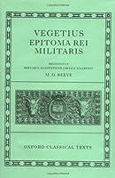Vegetius: Epitoma Rei Militaris (Oxford Classical Texts)