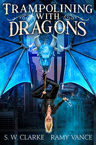 Trampolining with Dragons: An Urban Fantasy Event (Dragons and Other Mythical Creatures Book 3)