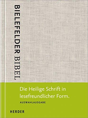 Bielefelder Bibel: Die Heilige Schrift in lesefreundlicher Form. Auswahlausgabe