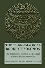 The Three Magical Books of Solomon: The Greater and Lesser Keys & The Testament of Solomon PDF