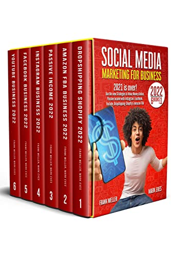 SOCIAL MEDIA MARKETING FOR BUSINESS 2022: 6 Books in 1. 2021 Is Over! Use The New Strategies to Make Money Online, Passive Income with Instagram, Facebook, ... & Amazon FBA (English Edition)
