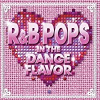 R&B POPS IN THE DANCE FLAVOR