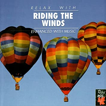RELAX WITH... RIDING THE WINDS