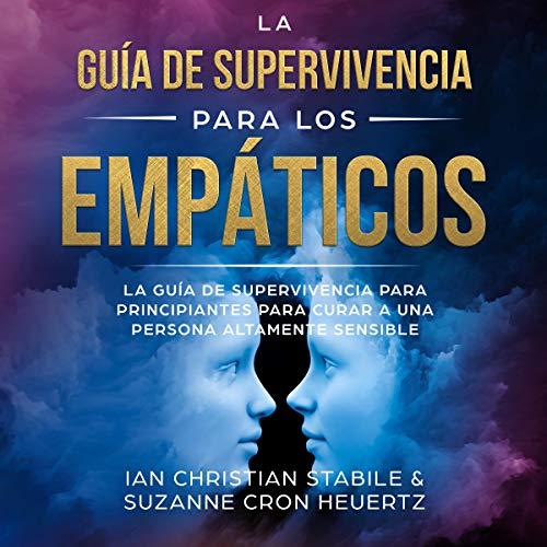 La Guía de Supervivencia Para los Empáticos [The Survival Guide for Empaths]  By  cover art
