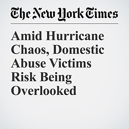 Amid Hurricane Chaos, Domestic Abuse Victims Risk Being Overlooked copertina