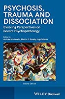 Psychosis, Trauma and Dissociation: Evolving Perspectives on Severe Psychopathology