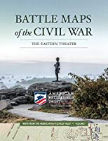 Battle Maps of the Civil War: The Eastern Theater (1) (Maps from the American Battlefield Trust)