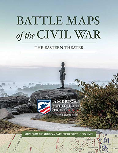Battle Maps of the Civil War: The Eastern Theater (Volume 1) (Maps from the American Battlefield Trust, Band 1)
