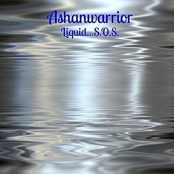 Liquid...S.O.S,