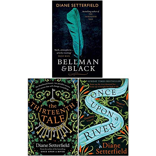 Diane Setterfield 3 Books Collection Set (Bellman & Black, The Thirteenth Tale, Once Upon a River)