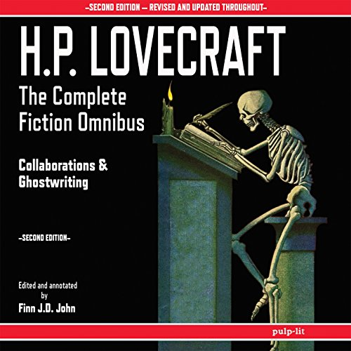 H.P. Lovecraft - The Complete Fiction Omnibus Collection - Second Edition: Collaborations and Ghostwriting                   By:                                                                                                                                 H. P. Lovecraft,                                                                                        Finn J. D. John                               Narrated by:                                                                                                                                 Finn J. D. John                      Length: 26 hrs and 11 mins     3 ratings     Overall 4.7
