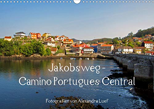 Jakobsweg - Camino Portugues Central (Wandkalender 2021 DIN A3 quer)