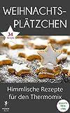 Weihnachtsplätzchen - Himmlische Rezepte für den Thermomix: Geeignet für TM31 und TM5 (mixipixi eBook 1)