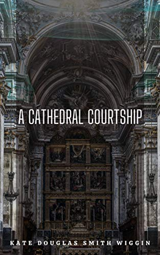 A Cathedral Courtship (English Edition)
